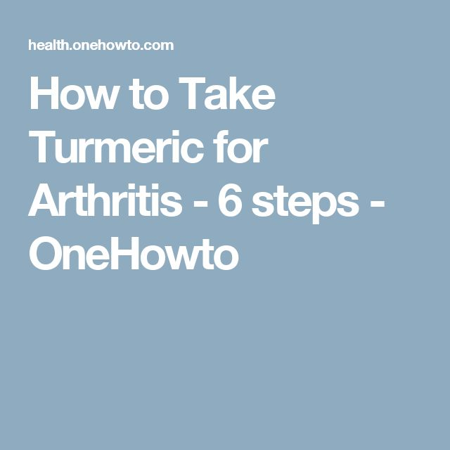 How to Take Turmeric for Arthritis - 6 steps - OneHowto