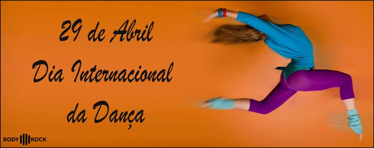 Dia internacional da dança!  http://bodyrock.fitness/
