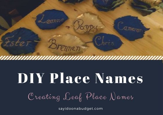 DIY LEAF PLACE NAMES. How I created my own leaf place names for my wedding breakfast