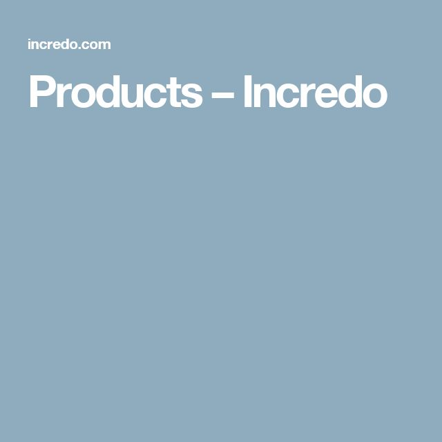 Products – Incredo