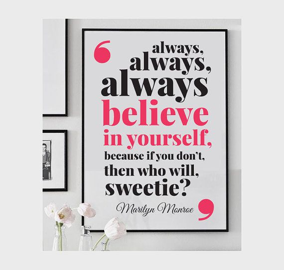 Inspirational quote, marilyn monroe quote, wall decor, marilyn monroe poster, gift for daughter, marilyn monroe print, believe in yourself