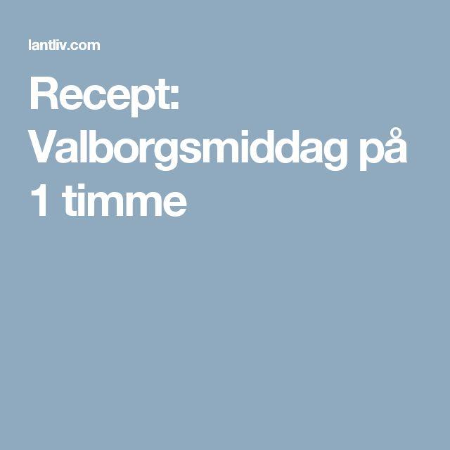 Recept: Valborgsmiddag på 1 timme