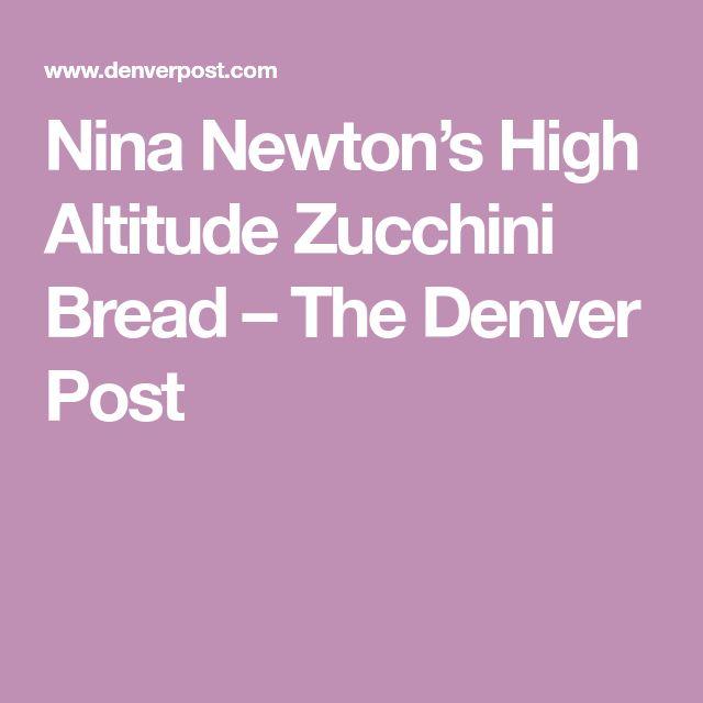Nina Newton's High Altitude Zucchini Bread