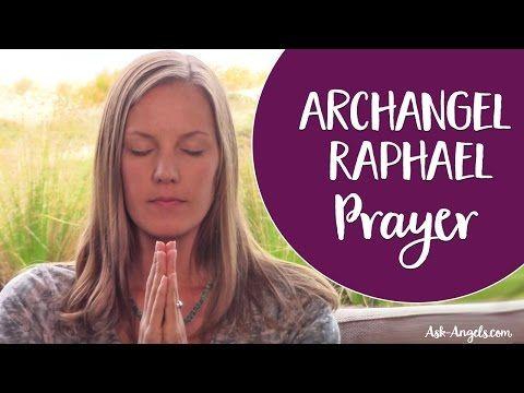 Archangel Raphael Prayer ~ An Angel Prayer to Invoke the Help of Raphael the Archangel of Healing - YouTube
