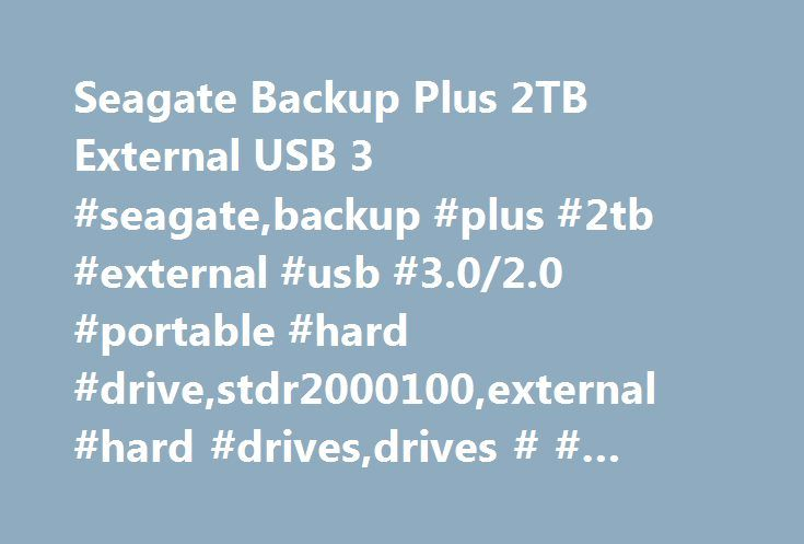 Seagate Backup Plus 2TB External USB 3 #seagate,backup #plus #2tb #external #usb #3.0/2.0 #portable #hard #drive,stdr2000100,external #hard #drives,drives # # #storage http://netherlands.nef2.com/seagate-backup-plus-2tb-external-usb-3-seagatebackup-plus-2tb-external-usb-3-02-0-portable-hard-drivestdr2000100external-hard-drivesdrives-storage/  Products Appliances TV Home Theater Computers Tablets Cameras Camcorders Cell Phones Audio Video Games Movies Music Car Electronics GPS Wearable…