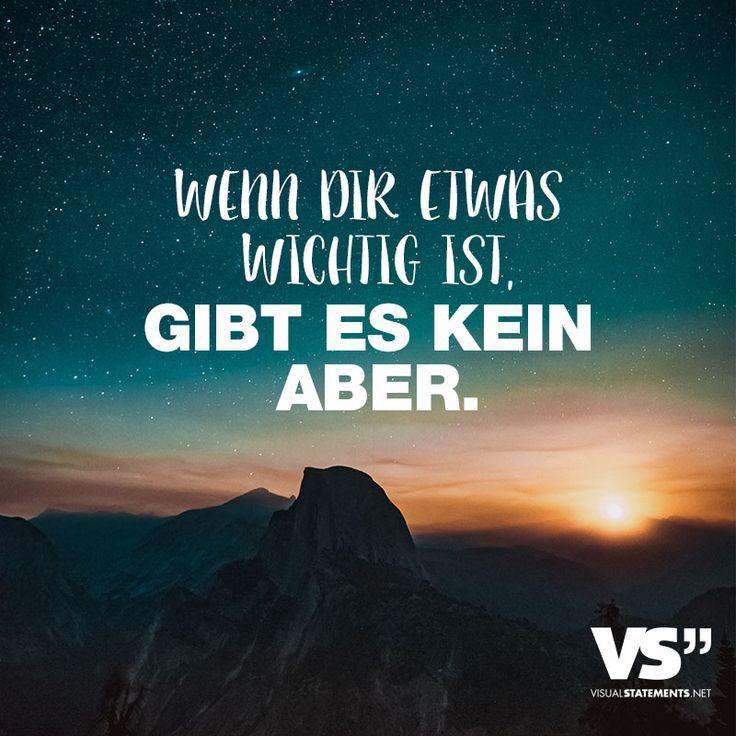 Visual Statements®️ Wenn dir etwas wichtig ist, gibt es kein Aber. Sprüche/ Zitate/ Quotes/Motivation /tiefgründig / lustig / schön / nachdenken/ motiviert