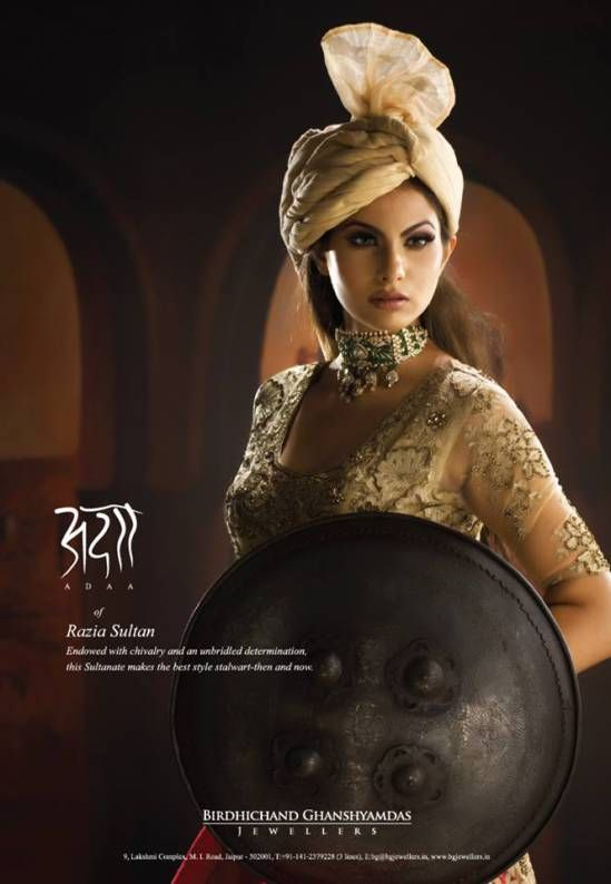 Advertisement in Verve September 2015 where a model is dressed like Razia Sultan and bejewelled with 'Adaa' adding a dash of stylewhich perfectly suits the grace of this warrior.