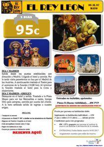 El Rey León y el Madrid de los Austrias . Precio:95€ Entradas No Incluidas:97€ en PLATEA B Incluye:Transporte desde Castellón y Valencia+Hotel 3*+PC+Visitas.