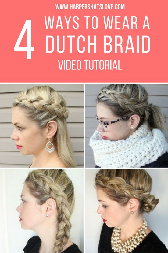DIY Dutch Braid in 4 easy hair styles