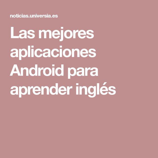 Las mejores aplicaciones Android para aprender inglés