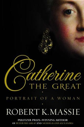 Catherine The Great: Portrait of a Woman by Robert K. Massie - From this extraordinary life of great events, fabulous splendour and barbaric cruelty, Robert K. Massie has woven a thrilling narrative based on impeccable scholarship and a cinematic eye for detail. #CarnagieAward2012 (Bilbary Town Library: Good for Readers, Good for Libraries)