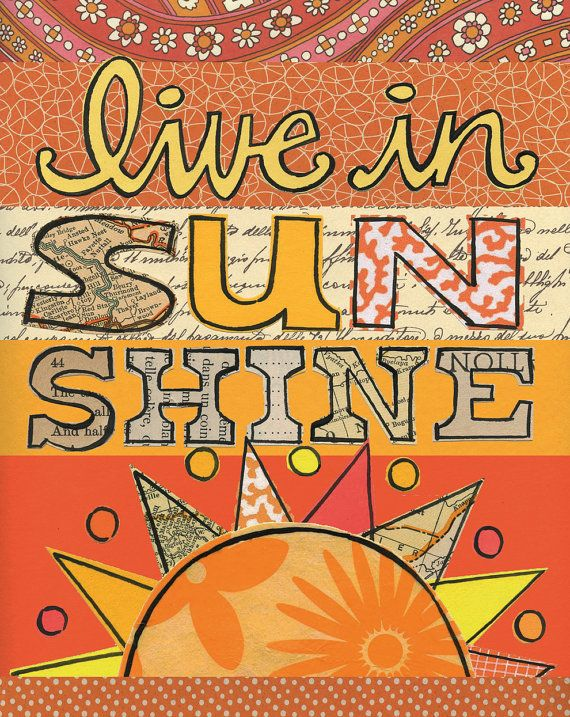 Live in Sun Shine - 8x10 GICLEE PRINT typographic collage, Susan Black
