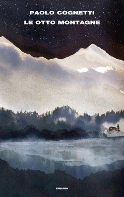 Paolo Cognetti, Le otto montagne, Supercoralli - DISPONIBILE ANCHE IN EBOOK