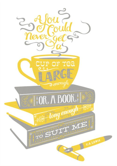 C.S. Lewis, Cup of tea and a book quote...make that coffee and I agree!