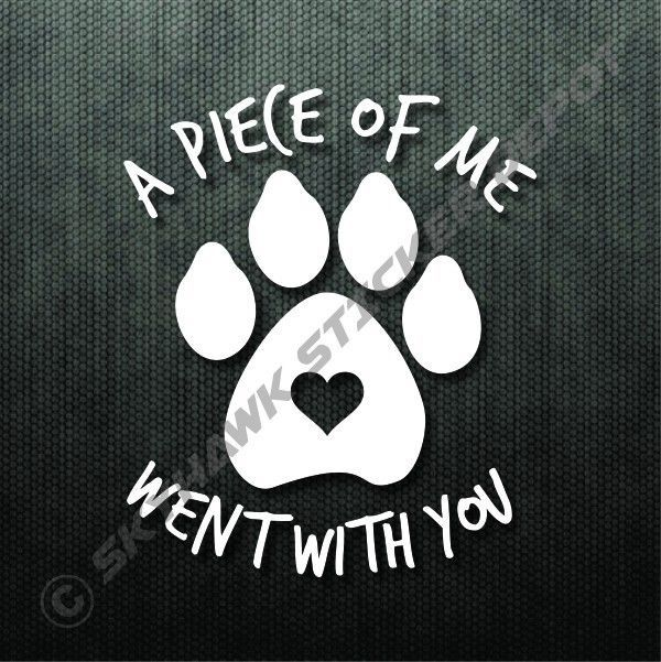 A piece of me dog memorial decal bumper sticker pet puppy paw print sticker car