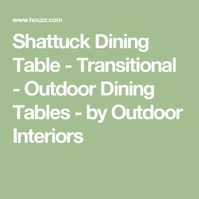Shattuck Dining Table - Transitional - Outdoor Dining Tables - by Outdoor Interiors