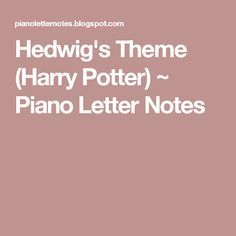Hedwig's Theme (Harry Potter) ~ Piano Letter Notes