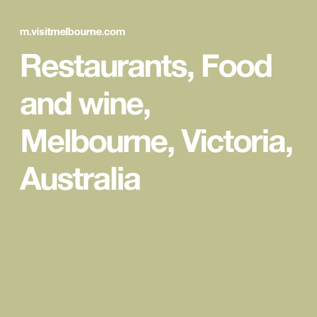 Restaurants, Food and wine, Melbourne, Victoria, Australia