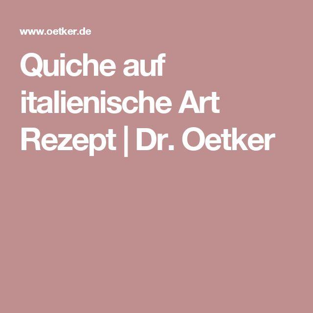 Quiche auf italienische Art Rezept | Dr. Oetker