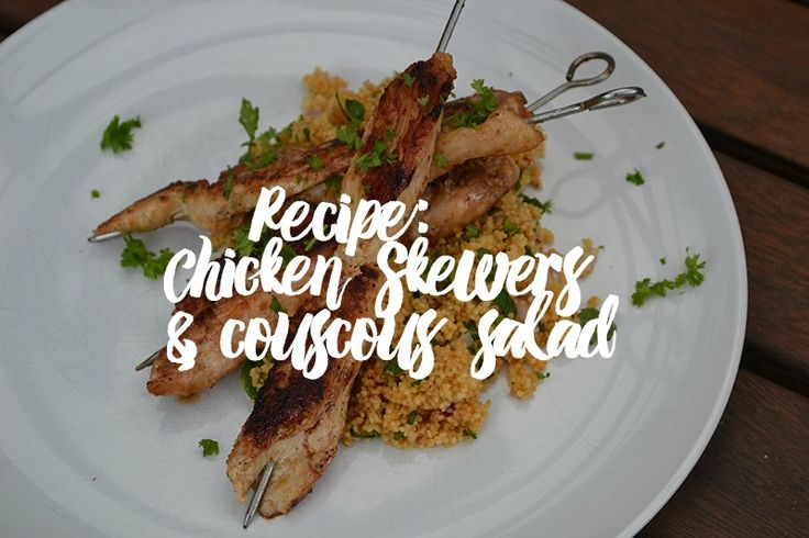 #BLOG #RECIPE Chicken Skewers & Couscous Salad #Talktomeaboutyum #foodie #placeswego #foodtravel
