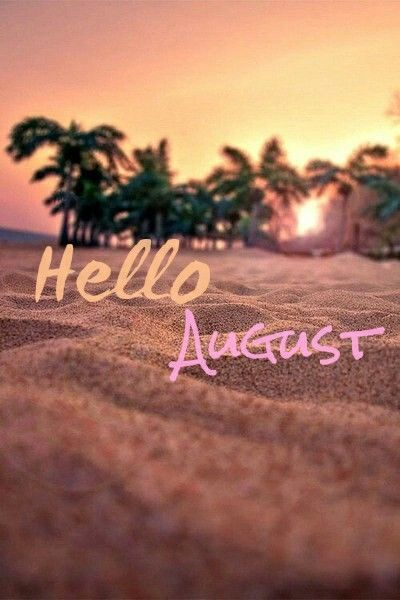 High Quality Hello August Month August Hello August August Quotes Welcome August Hello  Augustu2026