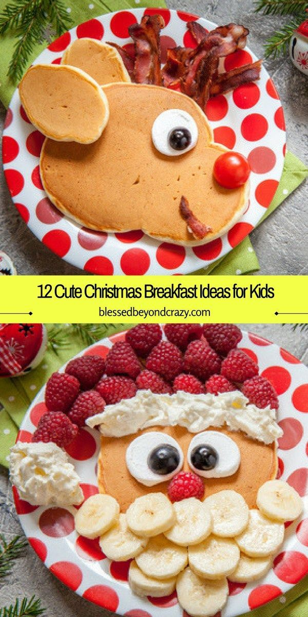 12 Cute Christmas Breakfast Ideas For Kids 1