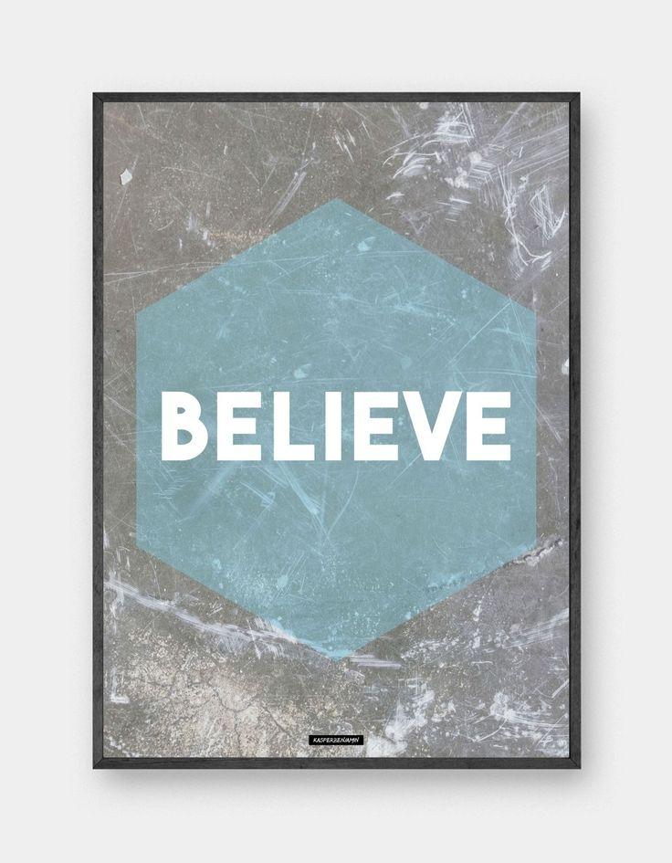 Believe er en motiverende plakat.