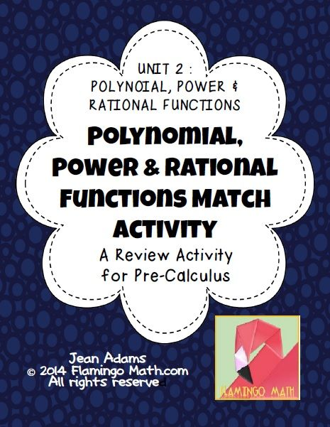 This activity is designed to help your Pre-Calculus students review key concepts at the end of the unit on Polynomial, Power, & Rational Functions. There are 40 cards in the set. 10 graph cards have a corresponding equation card, zeros card, and characteristic card. Great fun while practicing difficult concepts.