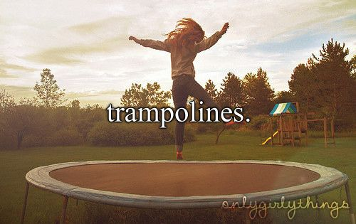 I love trampolines so much but my parents won't ever let me get one. When I get my own house, instead of having a couch I'm gonna have a trampoline. Lol