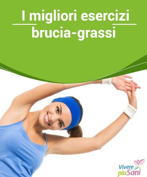 I migliori esercizi brucia-grassi  Consigli alimentari ed i miglio esercizi brucia-grassi per tonificare e ridurre il peso corporeo.