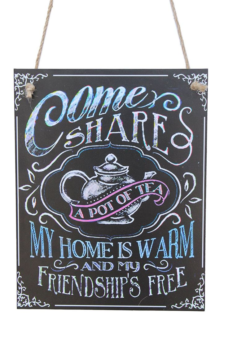 Come Share A Pot Of Tea My Home Is Warm And My Friend Ship's Free Chalk Sign By meijiafei *** See this great product. (This is an affiliate link and I receive a commission for the sales)