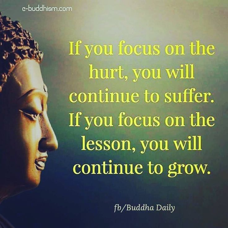 "Samma-sambodhi — ""If You Focus On The Hurt, You Will Continue To..."