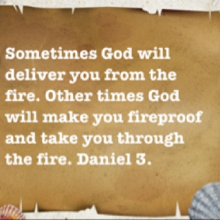 Couldn't have said it better myself!Daniel, Quotes Misc, God Is, Scriptures Sayings Quotes, Fireproof Movie Quotes, Quotes Sayings, Fireproof Quotes, Quotes E Cards, Signs Inspiration
