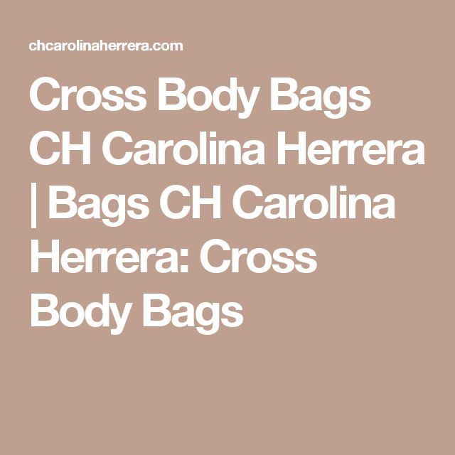 Cross Body Bags CH Carolina Herrera | Bags CH Carolina Herrera: Cross Body Bags