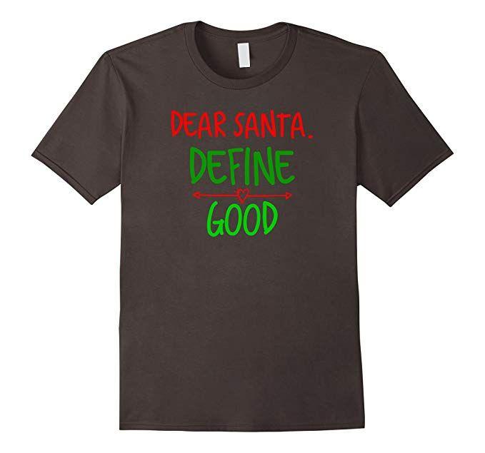 Dear Santa Define Good Funny Christmas Unisex Sweatshirt tee