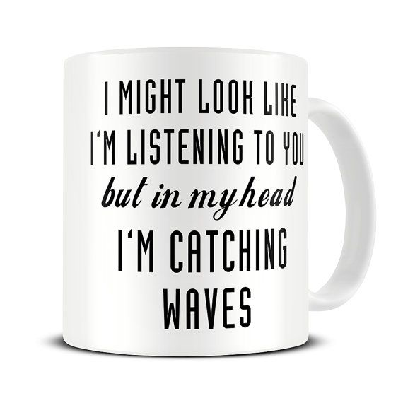 Surf Gifts - Surfing Mug - Surfing Gifts - Surf Girl - In My Head I'm Catching Waves Coffee Mug - MG508