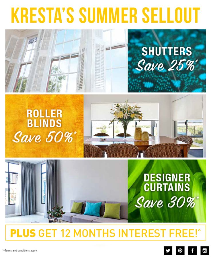 Summer may be winding down, but these sales are totally heating up!  Transform your home today and SAVE 25% OFF* Shutters, SAVE  50% OFF* Roller blinds and SAVE 30% OFF* designer Curtains. Don't forget Kresta Alycore Plus PVC Shutters come with 20 years premium warranty.   Plus, enjoy 12 months interest free!^Get pre-approved now here.  Start: Wednesday, March 16th 2016  Finish: Saturday, April 30th 2016