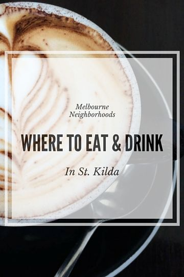 My favorite restaurants, cafes & bars in St. Kilda, my old stomping grounds in the foodie heaven of Melbourne, Australia // www.hummingbirdaway.com