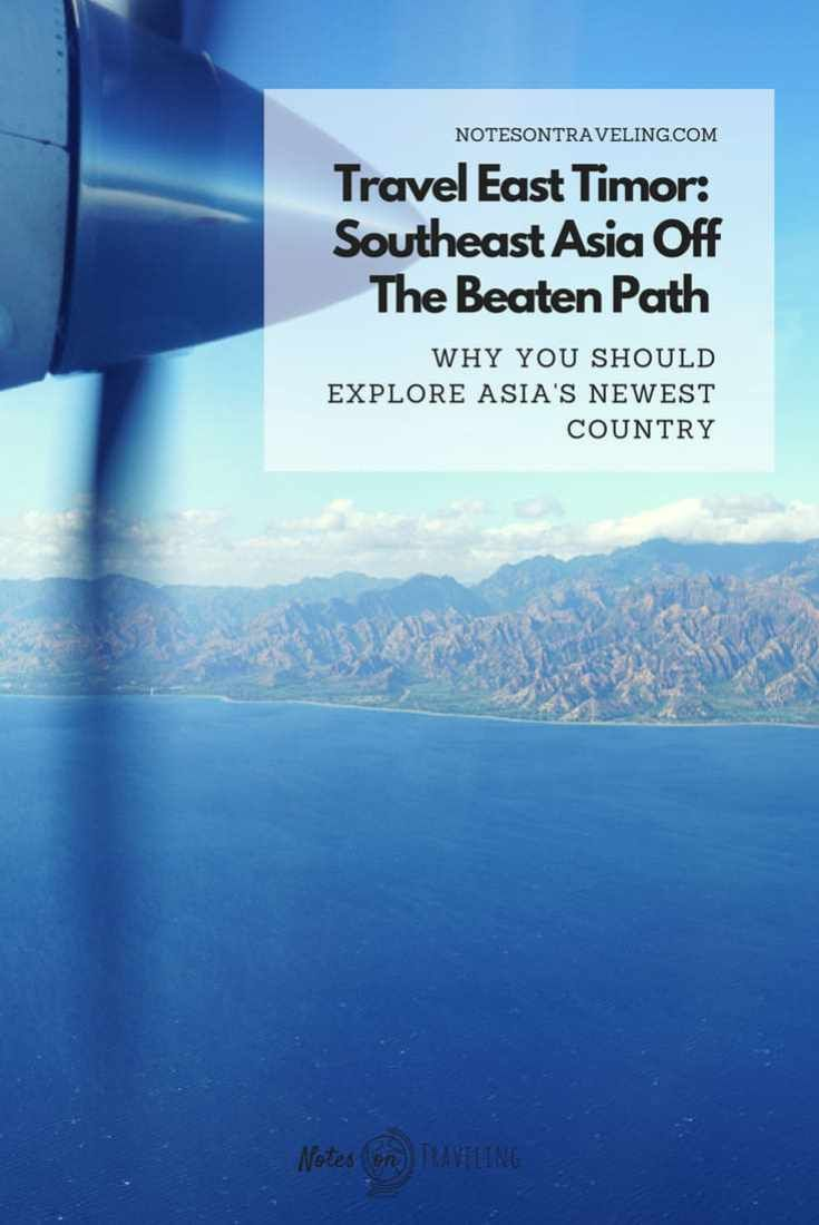 Southeast Asia Off The Beaten Path — Why You Should Travel East Timor