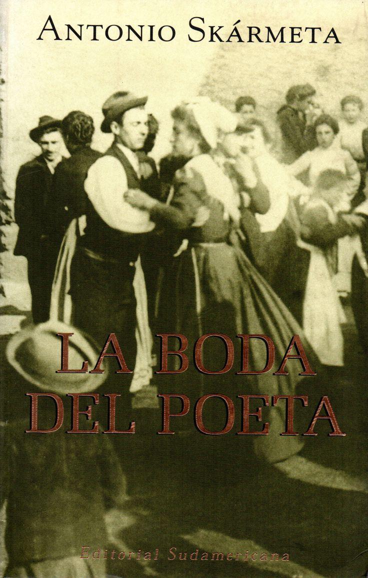 La boda del poeta.1999  Antonio Skármeta (1940- Premio Nacional de Literatura 2014.