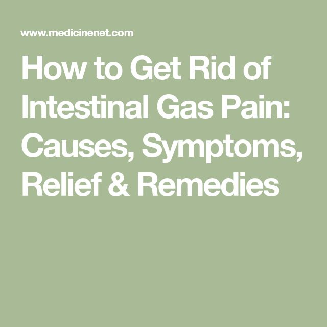 How to Get Rid of Intestinal Gas Pain: Causes, Symptoms, Relief & Remedies