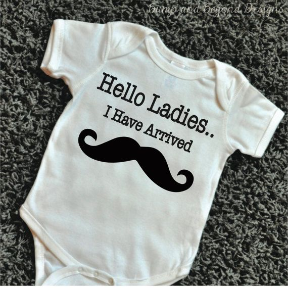 Hello Ladies I Have Arrived Shirt Newborn Clothes Coming Home Outfit Mustache Funny Baby Shirt Baby Boy Bodysuits Baby Shower Gift by BumpAndBeyondDesigns