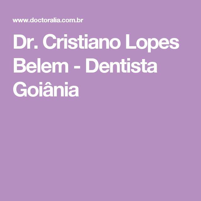 Dr. Cristiano Lopes Belem - Dentista Goiânia