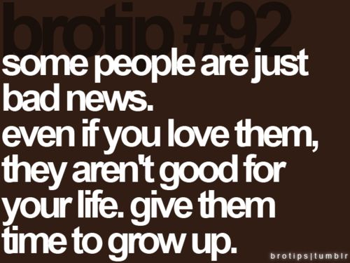 truth.: Life Lessons, Some People, My Life, Bad News, Life Tips, So True, Favorite Quotes, Living, True Stories