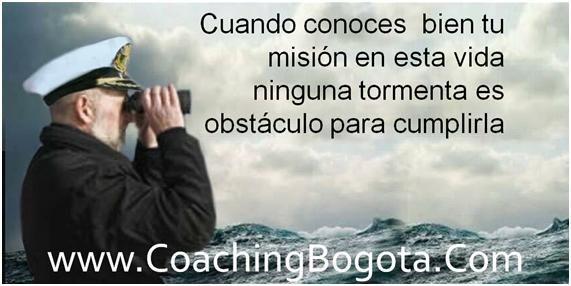 Cuando conoces  bien tu misión en esta vida ninguna tormenta es obstáculo para cumplirla Coaching Bogota www.CoachingBogota.Com