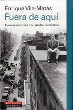 En la estela de su admirado Marcel Duchamp, Enrique Vila-Matas, incitado por su traductor al francés y amigo, André Gabastou, repasa la gestación y el inagotable anecdotario que se esconde detrás de cada uno de sus libros y traza una inimitable panorámica de su poética singular.  http://www.galaxiagutenberg.com/libros/fuera-de-aqui.aspx http://rabel.jcyl.es/cgi-bin/abnetopac?SUBC=BPSO&ACC=DOSEARCH&xsqf99=1726089+