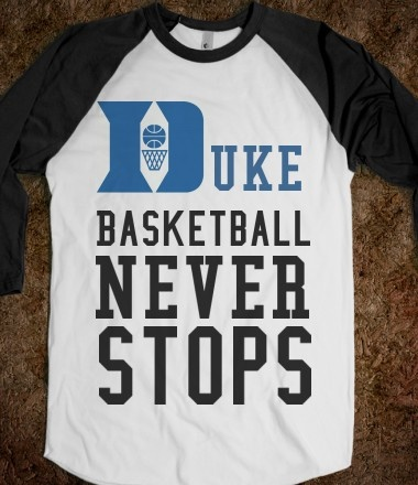 Duke Basketball never stops. Love college hoops, especially the Dukies.