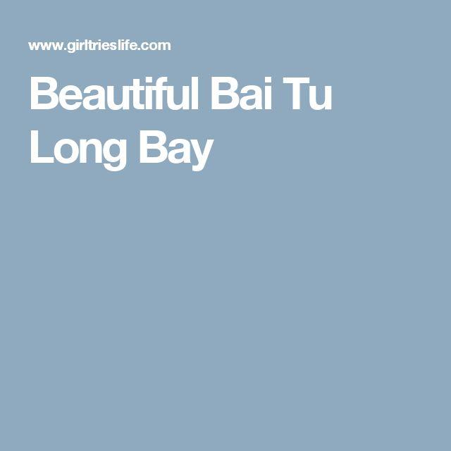 Beautiful Bai Tu Long Bay