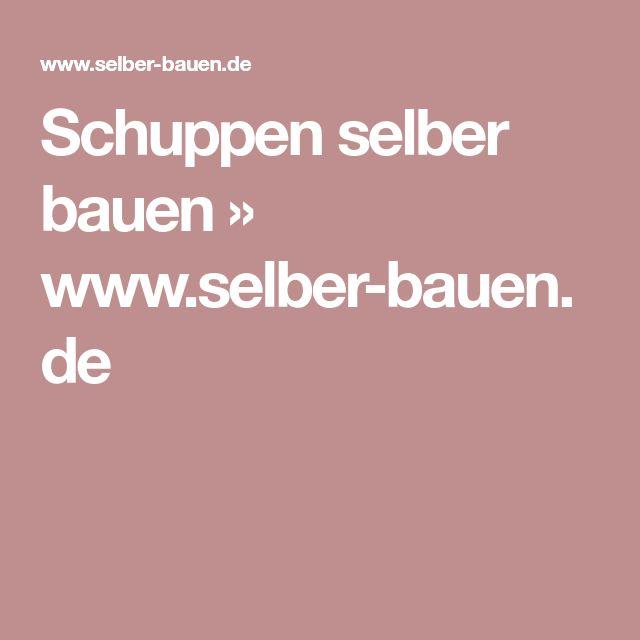 Schuppen selber bauen » www.selber-bauen.de