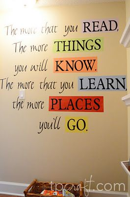 I really want to do this in Audrina's room. This is one of my favorite Dr. Suess quotes